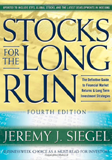 Stocks for the Long Run: The Definitive Guide to Financial Market Returns & Long Term Investment Strategies by Jeremy Siegel